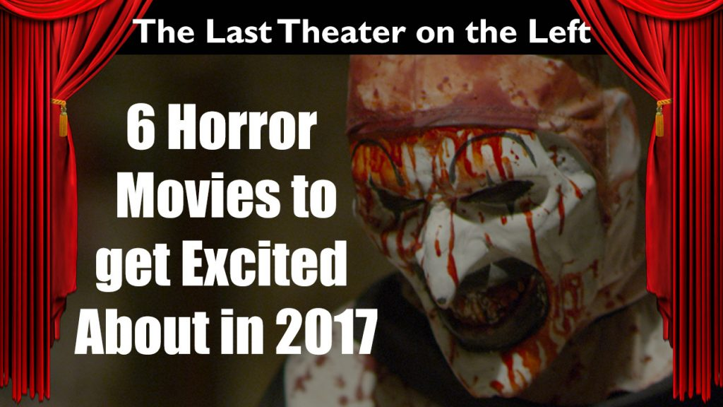 Six Upcoming Horror Movies to get Excited About in 2017