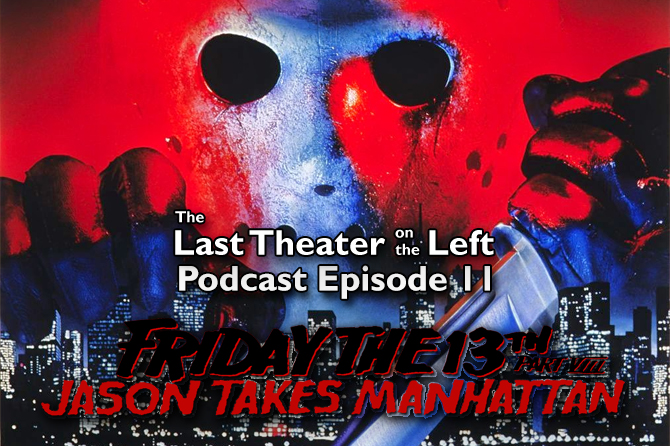 Friday the 13th Part VIII: Jason Takes Manhattan – Podcast Episode 11