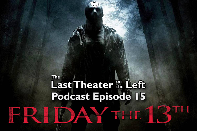 Friday the 13th (2009) – Podcast Episode 15