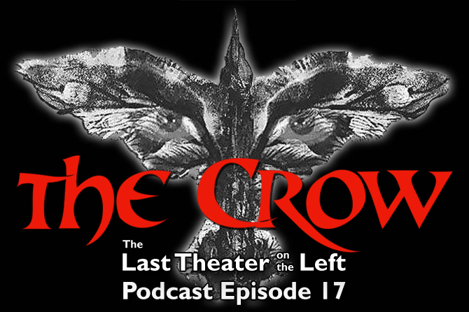 The Crow (1994) – Podcast Episode 17