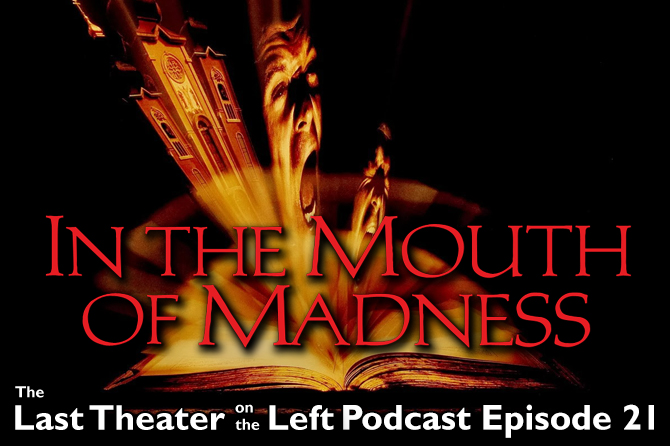 In the Mouth of Madness (1994) – Podcast Episode 21