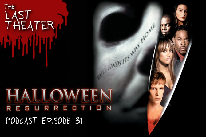 Halloween Resurrection – Podcast Episode 31