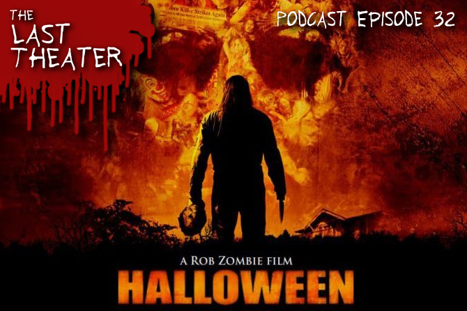 Halloween (2007) – Podcast Episode 32