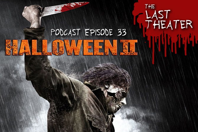 Halloween II (2009) – Podcast Episode 33