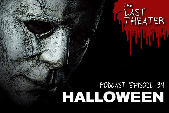 Halloween (2018) – Podcast Episode 34