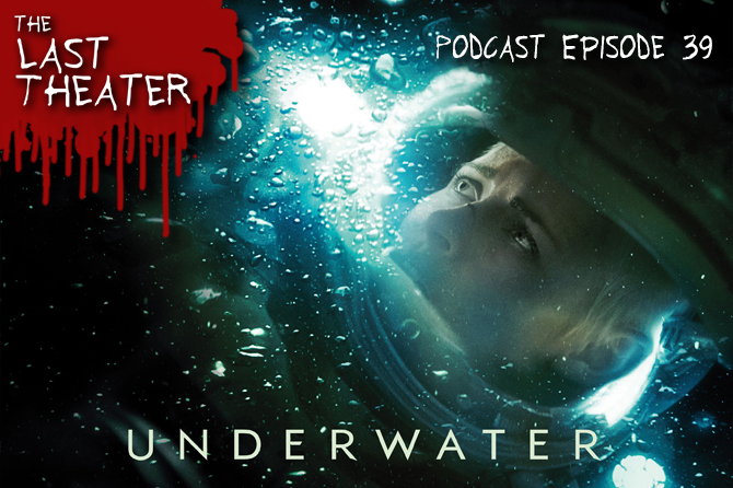 Underwater (2020) – Podcast Episode 39