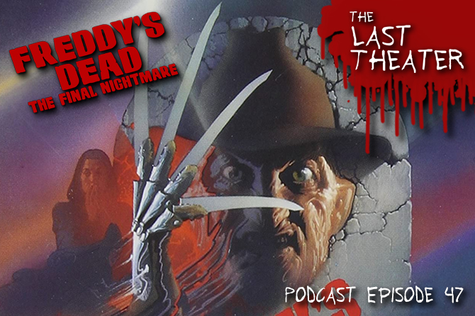 Freddy's Dead: The Final Nightmare – Podcast Episode 47