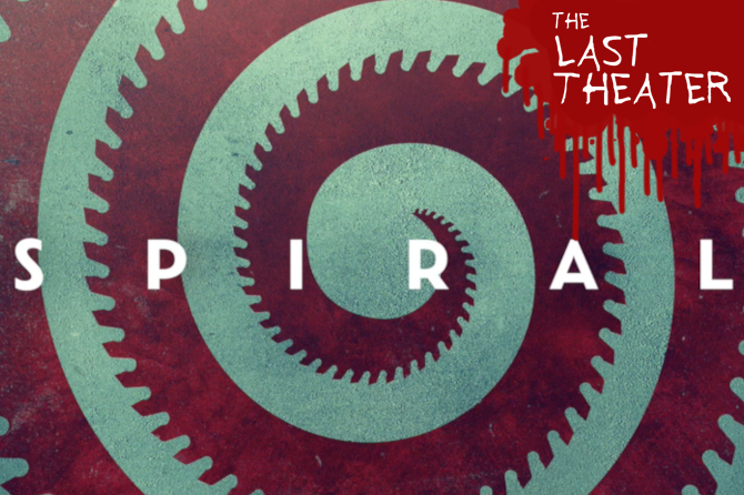 Spiral: From the Book of Saw – The Last Theater Podcast