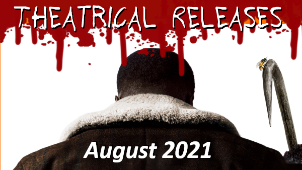 New Horror Movies: August 2021 (Theater & VOD)