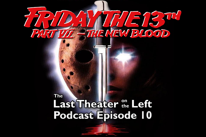 Friday the 13th Part VII: The New Blood – Podcast Episode 10