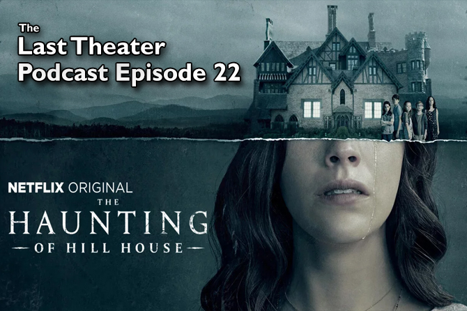 The Haunting of Hill House (2018) – Podcast Episode 22 – The